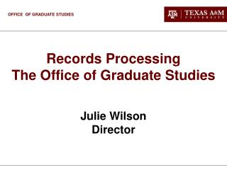 Records Processing The Office of Graduate Studies