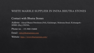 White Marble Supplier in India Bhutra Stones