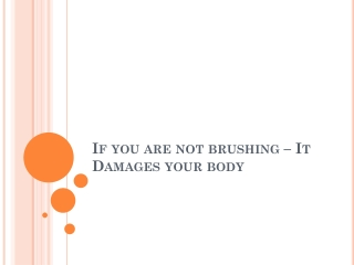 If you are not brushing – It Damages your body | Best Dental Clinic in Dubai