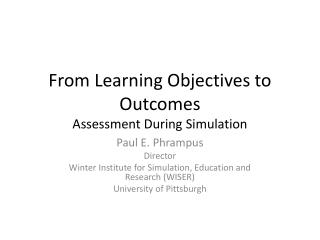 From Learning Objectives to Outcomes Assessment During Simulation