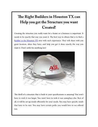 The Right Builders in Houston TX can Help you get the Structure you want Created!