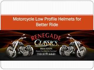 Motorcycle Low Profile Helmets for Better Ride