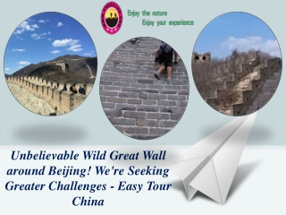 Unbelievable Wild Great Wall around Beijing! We're Seeking Greater Challenges - Easy Tour China
