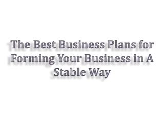 The Best Business Plans for Forming Your Business