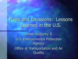 Fuels and Emissions:  Lessons Learned in the U.S.