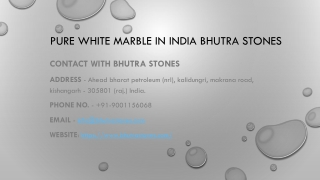 Pure White Marble in India Bhutra Stones