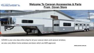 You Get Best Caravan Accessories & Parts – Ozvan.Com.Au