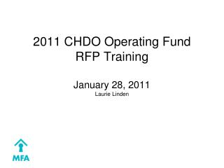 2011 CHDO Operating Fund  RFP Training January 28, 2011 Laurie Linden