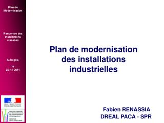 Plan de modernisation des installations  industrielles Fabien RENASSIA                                            DREAL
