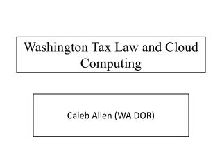 Washington Tax Law and Cloud Computing