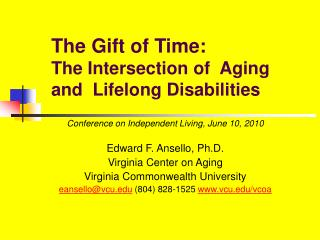 The Gift of Time:  The Intersection of  Aging and  Lifelong Disabilities