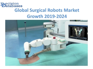 Global Surgical Robots Market anticipates growth by 2024