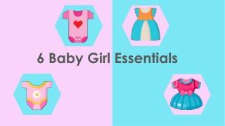 6 Baby Girl Essentials