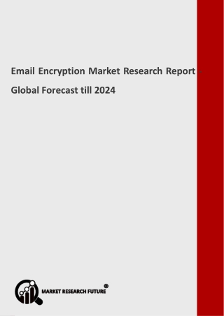 Email Encryption Market - Real-time Info Desired during 2019 – 2024