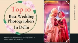 Top 10 Best Wedding Photographers in Delhi