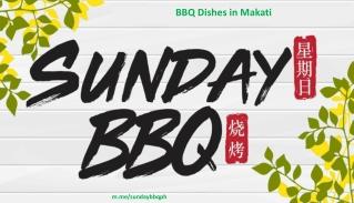 BBQ Dishes in Makati