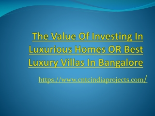 The Value Of Investing In Luxurious Homes OR Best Luxury Villas In Bangalore