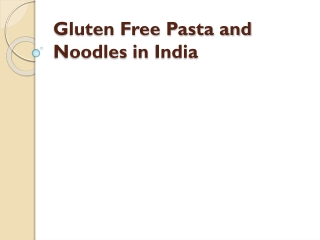 Gluten Free Pasta and Noodles inIndia