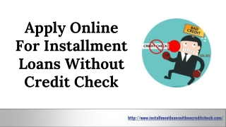 Apply Installment Loans with No Credit Check | Installment Loans