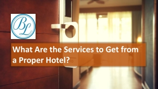 What Are the Services to Get from a Proper Hotel?