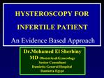 HYSTEROSCOPY FOR  INFERTILE PATIENT  An Evidence Based Approach