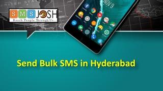 Send Bulk SMS in Hyderabad, Bulk SMS Hyderabad - SMSjosh