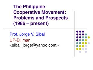 The Philippine  Cooperative Movement:  Problems and Prospects  (1986 – present)