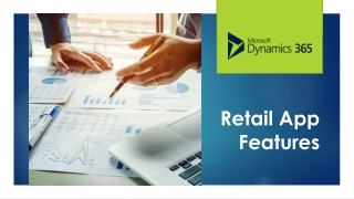 Best 4 features and retail Business Solutions using Microsoft dynamics 365