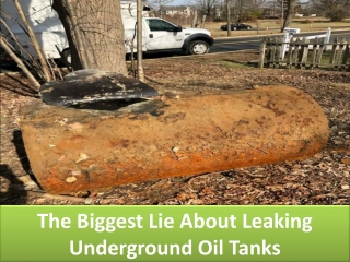The Biggest Lie About Leaking Underground Oil Tanks