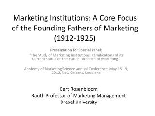 Marketing Institutions: A Core Focus of the Founding Fathers of Marketing 1912-1925