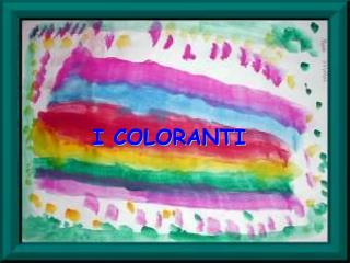 I COLORANTI