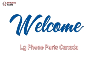 Lg Phone Parts in Toronto only with Esource Parts