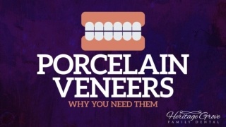 Porcelain Veneers - Why You Need Them