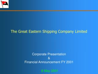 The Great Eastern Shipping Company Limited Corporate Presentation  & Financial Announcement FY 2001