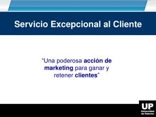 """Una poderosa  acción de marketing  para ganar y retener  clientes """