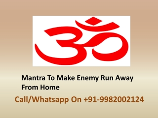 Mantra To Make Enemy Run Away From Home