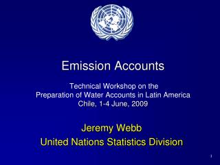 Emission Accounts    Technical Workshop on the  Preparation of Water Accounts in Latin America Chile, 1-4 June, 2009