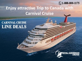 Enjoy attractive Trip to Canada with Carnival Cruise