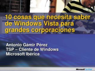 10 cosas que necesita saber de Windows Vista para grandes corporaciones