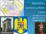 Rom nia turizmusf ld-rajza