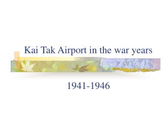 Kai Tak Airport in the war years 1941-1946