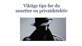 Viktige tips før du ansetter en privatdetektiv