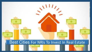 Best Cities For NRI's TO Invest In Real Estate