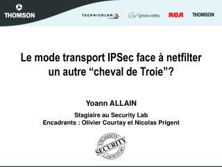 """Le mode transport IPSec face à netfilter un autre """"cheval de Troie""""?"""