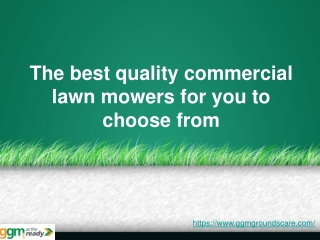 The best quality commercial lawn mowers for you to choose from