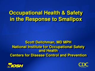 Occupational Health & Safety  in the Response to Smallpox