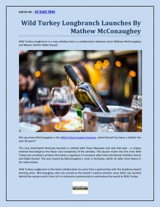 Wild Turkey Longbranch Launches By Mathew McConaughey