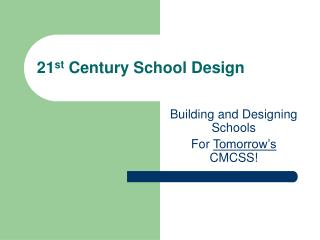 21 st  Century School Design