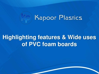 Highlighting features & Wide uses of PVC foam boards