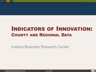 Indicators of Innovation:  County and Regional Data